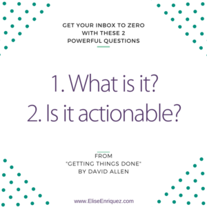 Two questions that will increase your inbox productivity.